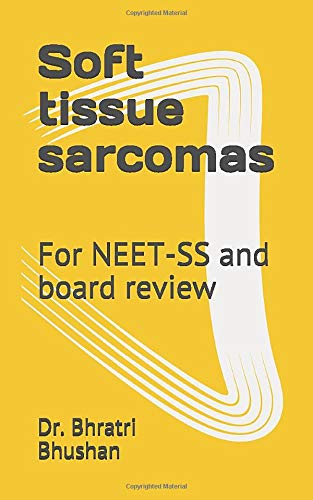Soft tissue sarcomas: For NEET-SS and board review