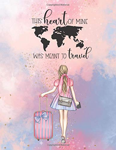 This heart of mine was meant to travel: 2020 travel-themed planner for daily use or travel planning/tracking with goals, bucket list, and weekly spread