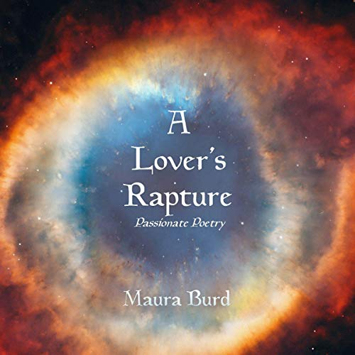 A Lover's Rapture     Passionate Poetry              By:                                                                                                                                 Maura Burd                               Narrated by:                                                                                                                                 Sarah Sampino                      Length: 40 mins     1 rating     Overall 5.0