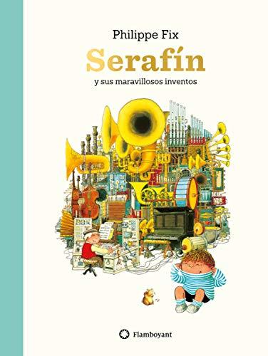 Serafín y sus Maravillosos Inventos: 30 x 22,5 cm