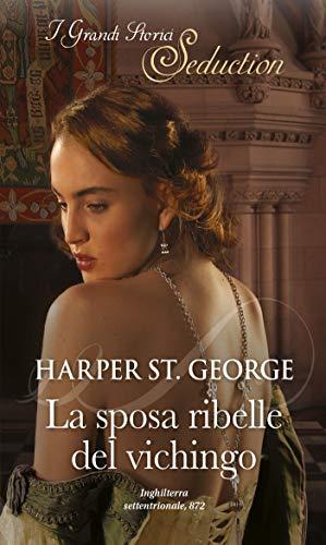 La sposa ribelle del vichingo: I Grandi Romanzi Storici Seduction (Spose vichinghe Vol. 1)