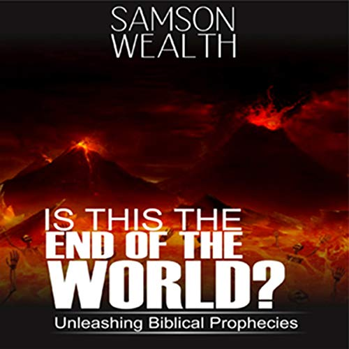 Is This the End of the World: Unleashing Biblical Prophecies audiobook cover art