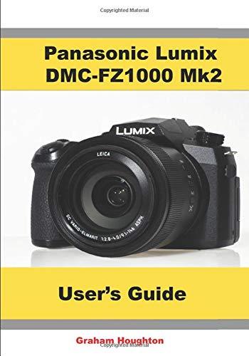 Panasonic Lumix DMC-FZ1000 MK2 User's Guide