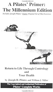 A Pilates' Primer : The Millennium Edition