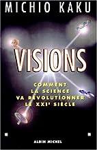 Visions: Comment la science va révolutionner le XXIe siècle: 6045082