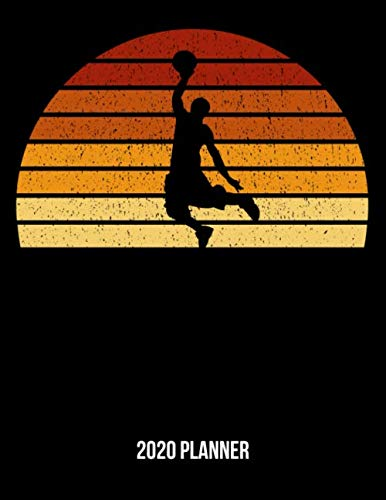 2020 Planner: Vintage Sunset Basketball Weekly & Monthly Planner 2020 - 52 Week Calendar A4 Organizer - Gift For Basketball Players And Basketballers