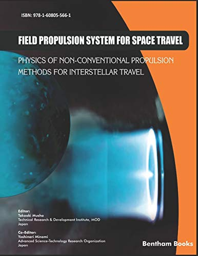 Field Propulsion System for Space Travel: Physics of Non-Conventional Propulsion Methods for Interstellar Travel
