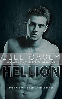 Hellion (Rebel Wheels Book 2) by [Elle Casey]