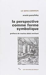 La Perspective comme forme symbolique - Et autres essais d'Erwin Panofsky
