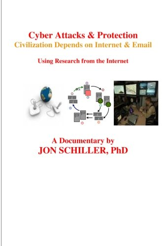 Cyber Attacks & Protection: Civilization Depends on Internet & Email
