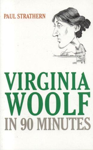 Virginia Woolf in 90 Minutes (Great Writers in 90 Minutes Series)