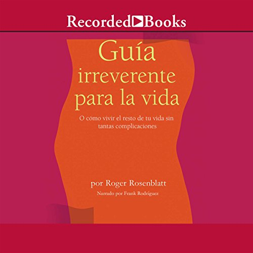 Guia Irreverente para la Vida [Guide for Life] (Texto Completo) audiobook cover art