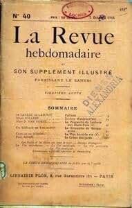 REVUE HEBDOMADAIRE (LA) N? 40 du 07-10-1911 DE LANZAC DE LABORIE - FALLOUX - M. VILLERS - SOLDATS D'AUJOURD'HUI - MME B. VAN VORST - LA POURSUITE DU BONHEUR AUX ETATS-UNIS - CH. GAILLY DE TAURINES - LE TRIOMPHE DE GERMANICUS - PAUL ADAM - LE CRIME DES JURES - CH. DE BORDEU - LA PLUS HUMBLE VI