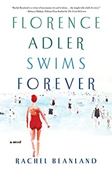 Florence Adler Swims Forever: A Novel by [Rachel Beanland]