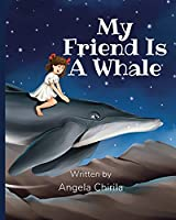 My Friend Is A Whale