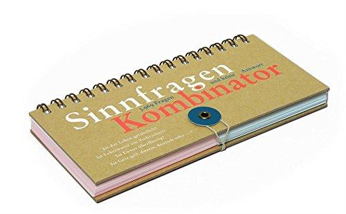 Der SinnfragenKombinator: 3969 Fragen und keine Antwort. Ein spielerisches Frageset von Pia Frey
