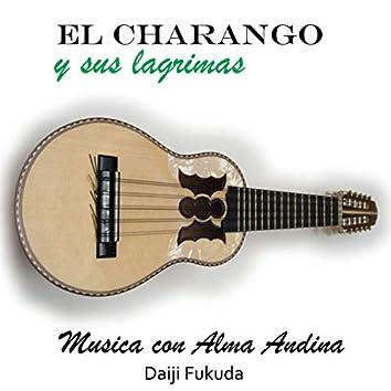 El Charango y Sus Lagrimas - Musica con Alma Andina