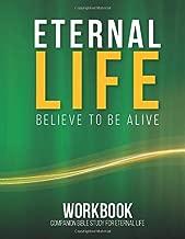 Eternal Life: Believe To Be Alive / Workbook