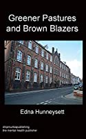 Greener Pastures and Brown Blazers