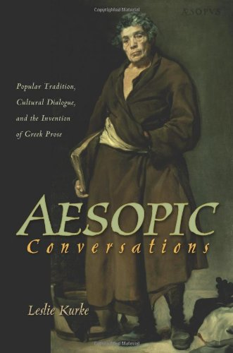 Aesopic Conversations: Popular Tradition, Cultural Dialogue, and the Invention of Greek Prose (Martin Classical Lectures)