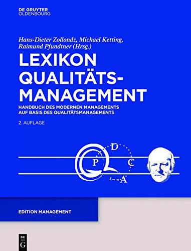 Lexikon Qualitätsmanagement: Handbuch des Modernen Managements auf der Basis des Qualitätsmanagements (Edition Management): Handbuch des Modernen Managements auf Basis des Qualitätsmanagements