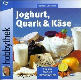 Hobbythek Joghurt, Quark & Käse von Jean Pütz ,,Ellen Norten ( 2001 )