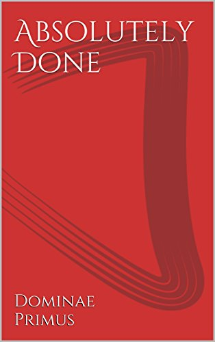 Book: Absolutely Done by Dominae Primus