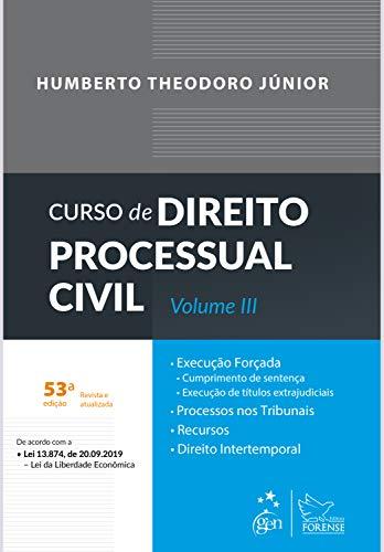 Curso de Direito Processual Civil: Vol. III