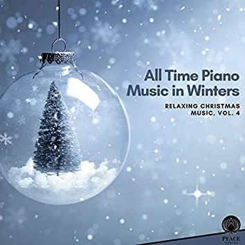 All Time Piano Music In Winters - Relaxing Christmas Music, Vol. 4