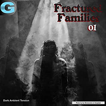 Fractured Families, Vol. 1: Dark Ambient Tension