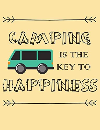 Camping is the key to happiness: Road Trip Travel Logbook Family Camping Journal