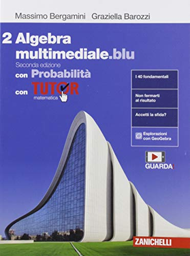 Matematica multimediale.blu. Algebra. Con Probabilità. Con Tutor. Per le Scuole superiori. Con espansione online: 2