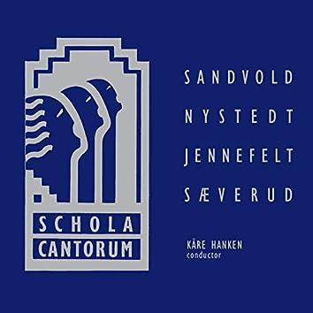 Schola Cantorum: Sandvold - Nystedt - Jennefelt - Sæverud