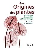 Aux Origines des plantes - Tome 2, Des plantes et des hommes