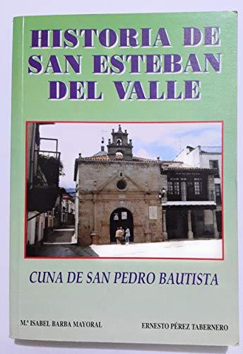 Historia de san Esteban del Valle : cuna de san Pedro bautista