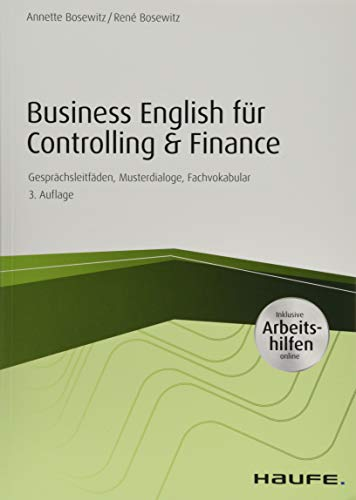 Business English für Controlling & Finance - inkl. Arbeitshilfen online: Gesprächsleitfäden, Musterdialoge, Fachvokabular (Haufe Fachbuch)