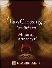 LawCrossing's Spotlight on Minority Attorneys (LawCrossing's Spotlight on Academic Attorneys)