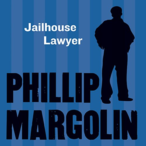 The Jailhouse Lawyer                   By:                                                                                                                                 Phillip Margolin                               Narrated by:                                                                                                                                 Austin Cooper                      Length: 25 mins     18 ratings     Overall 4.2
