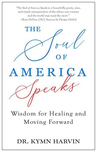 The Soul Of America Speaks by Dr. Kymn Harvin ebook deal