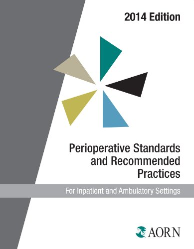 Perioperative Standards and Recommended Practices (2014 Edition) (Aorn Perioperative Standards and R
