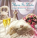 There Is Love: Wedding Songs