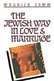 The Jewish Way in Love & Marriage - Maurice Lamm
