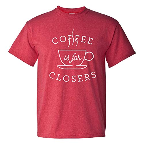 UGP Campus Apparel Coffee is for Closers - Funny Best Salesman Movie Quote T Shirt - Large - Heather Red