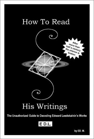 How To Read His Writings: The Unauthorized Guide to Decoding Edward...