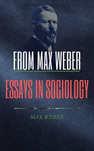 FROM MAX WEBER: Essays in Sociology (English Edition)