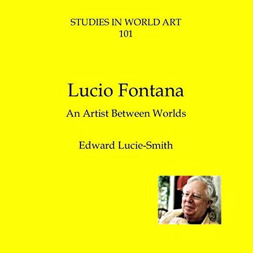 Couverture de Lucio Fontana: An Artist Between Worlds