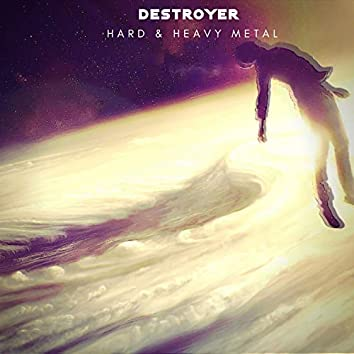 Destroyer: Hard & Heavy Metal
