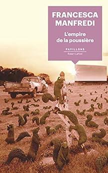 L'Empire de la poussière (French Edition) di [Francesca MANFREDI, Lise CAILLAT]