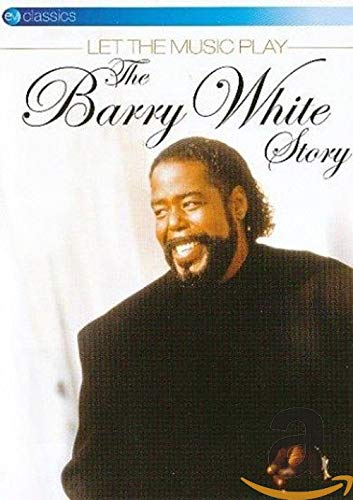 Barry White - Let The Music Play: The Barry White Story