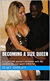 Becoming a Size Queen: A respectable woman's encounter with BBC awakens the size queen within her